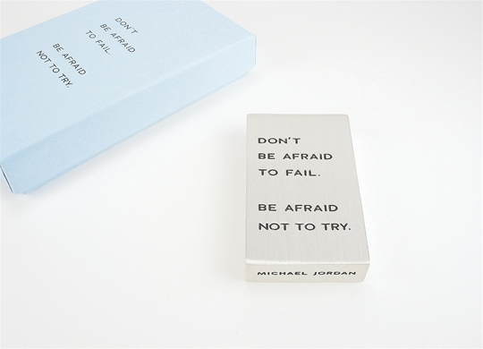 """Don't Be Afraid"" Paper Weight"